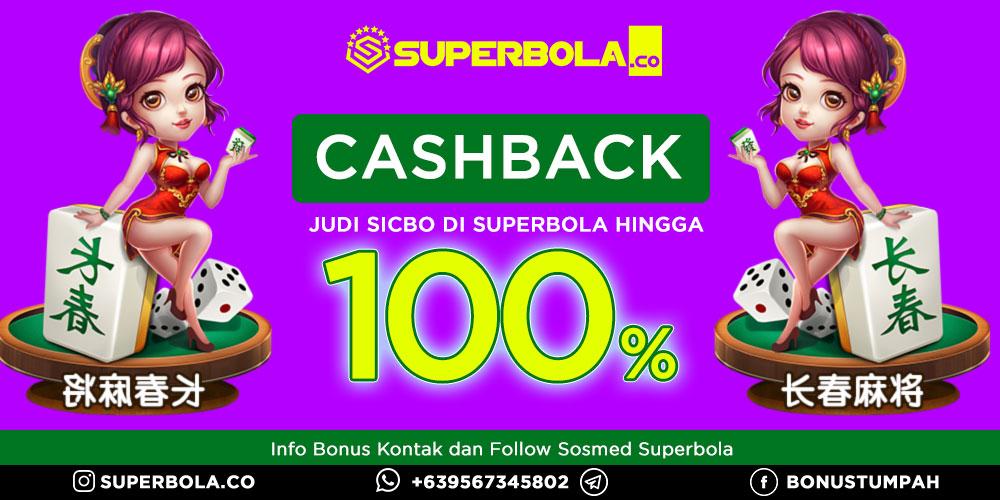 Cashback Judi Online Sicbo 100 persen (100%) Agen Judi Online Superbola.