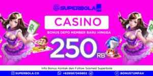 Casino Deposit Bonus Dapatkan Keuntungan Sekarang Juga di Superbola