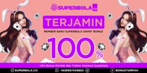 Bonus Deposit 100% Dijamin Untuk Member yang Bergabung Superbola