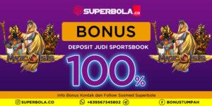 Jadilah Pemain Judi yang Sukses dengan 100% Deposit Bonus Sportsbook